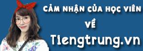Cảm nhận của học viên tiengtrung.vn